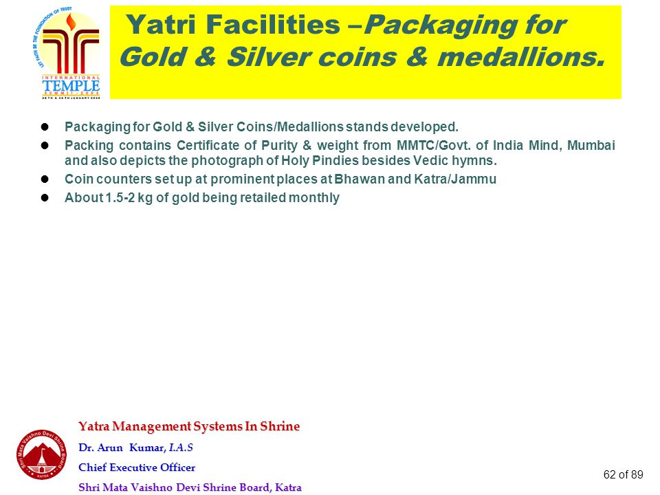 Yatri Facilities –Packaging for Gold & Silver coins & medallions.