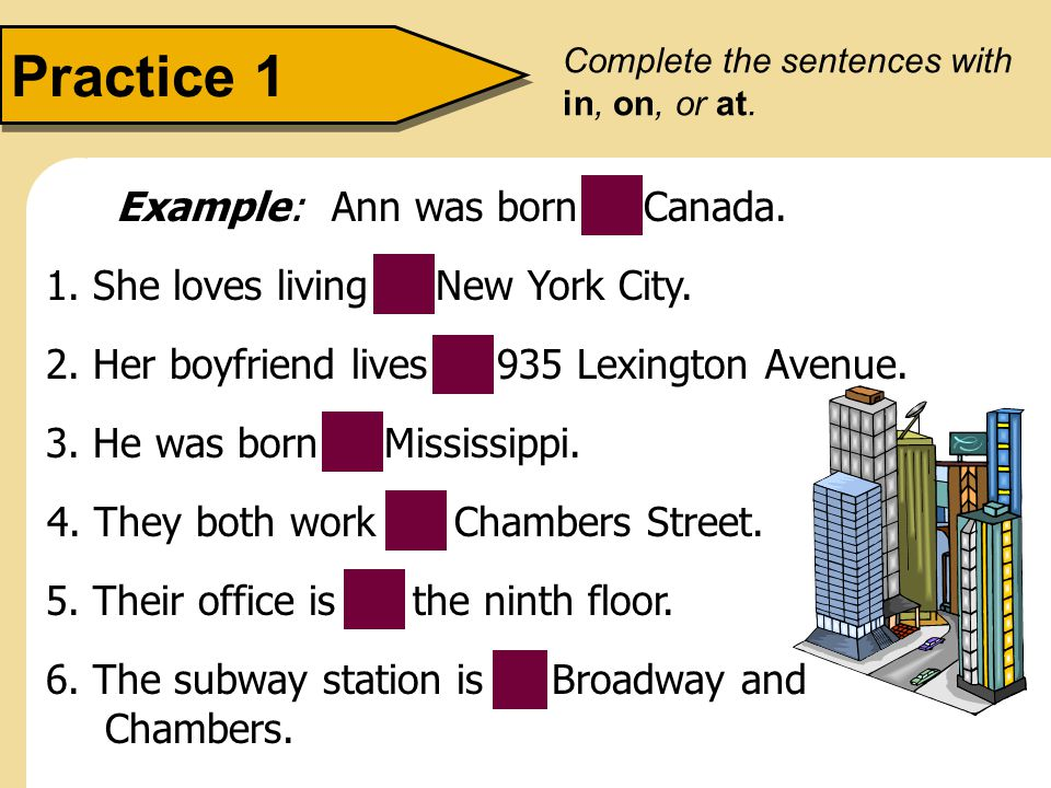 Practice 1 Example: Ann was born in Canada.