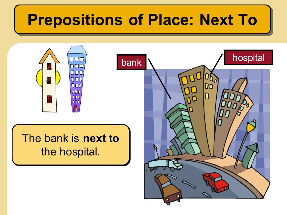 Prepositions of Place: Next To