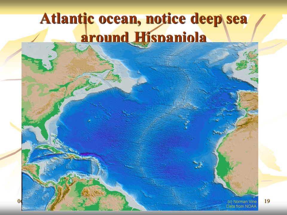 Atlantic ocean, notice deep sea around Hispaniola