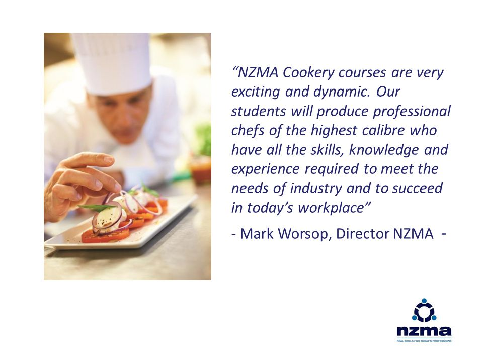 NZMA Cookery courses are very exciting and dynamic