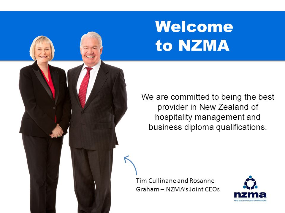 Welcome to NZMA We are committed to being the best provider in New Zealand of hospitality management and business diploma qualifications.