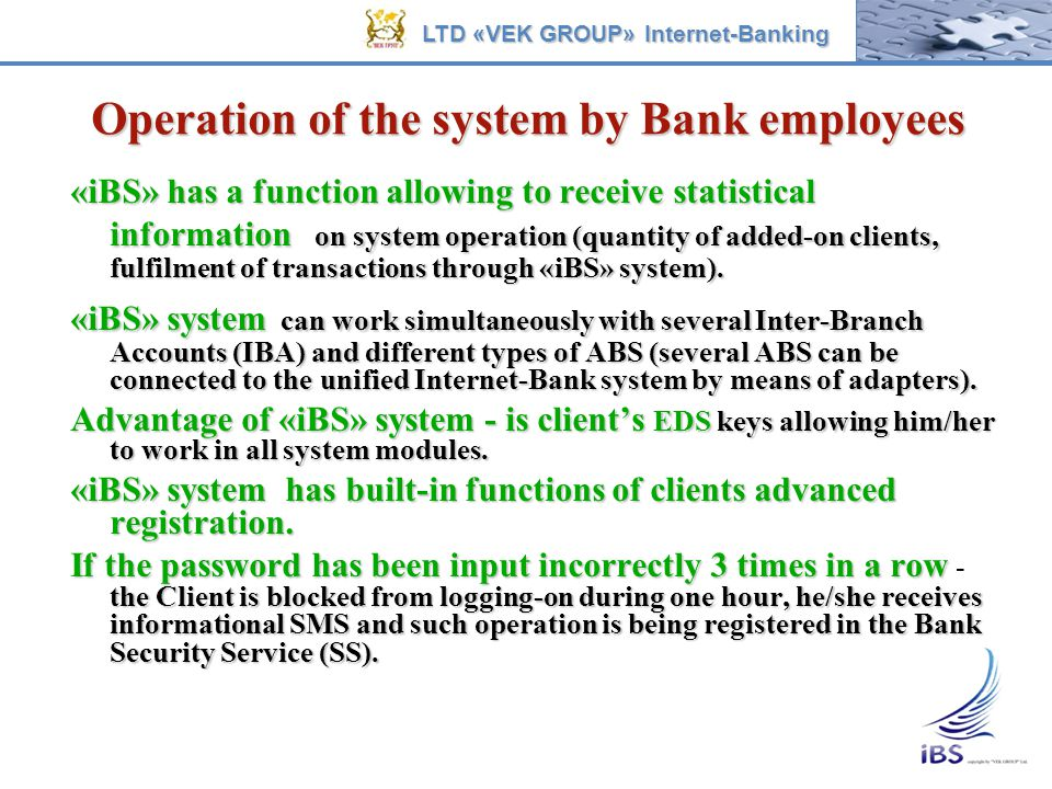 Operation of the system by Bank employees