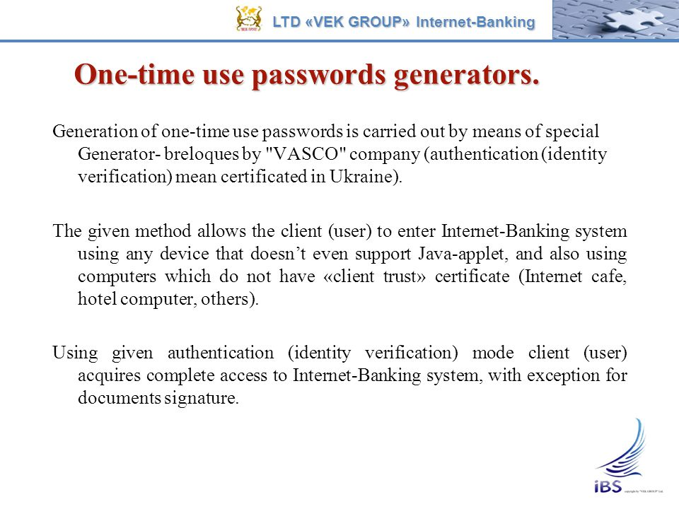 One-time use passwords generators.