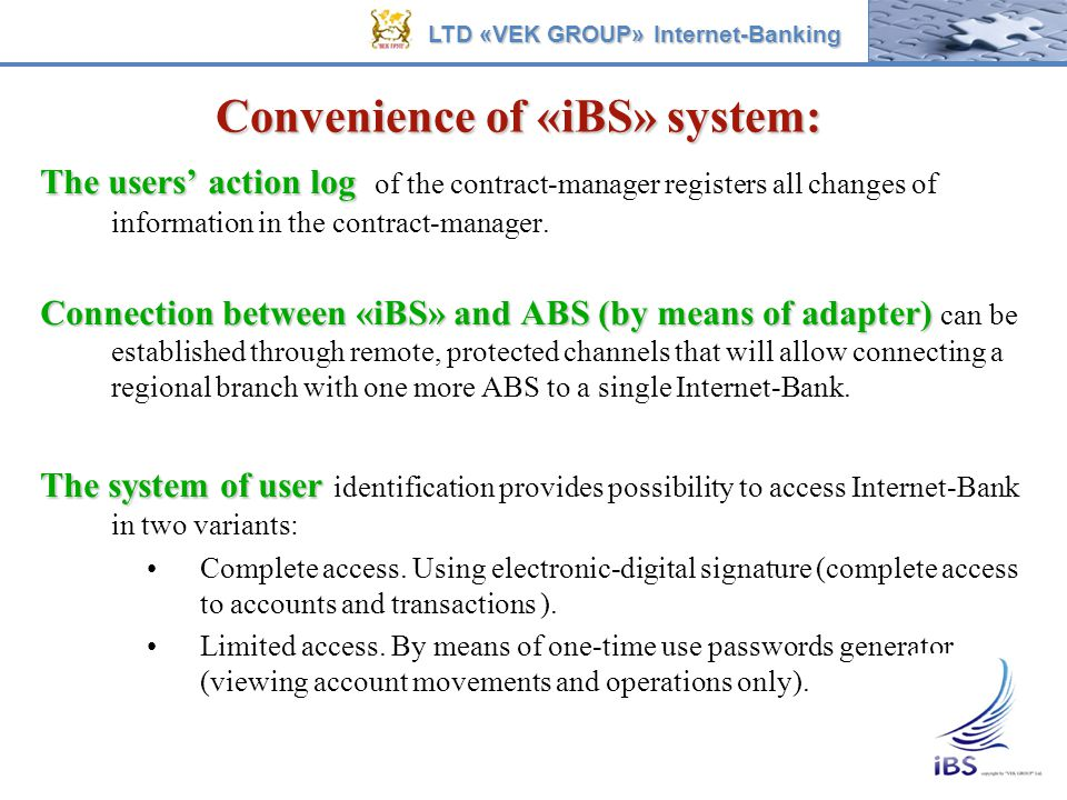 Convenience of «iBS» system: