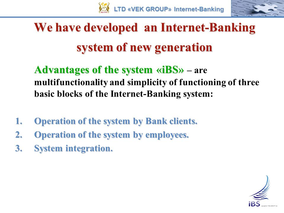 We have developed an Internet-Banking system of new generation