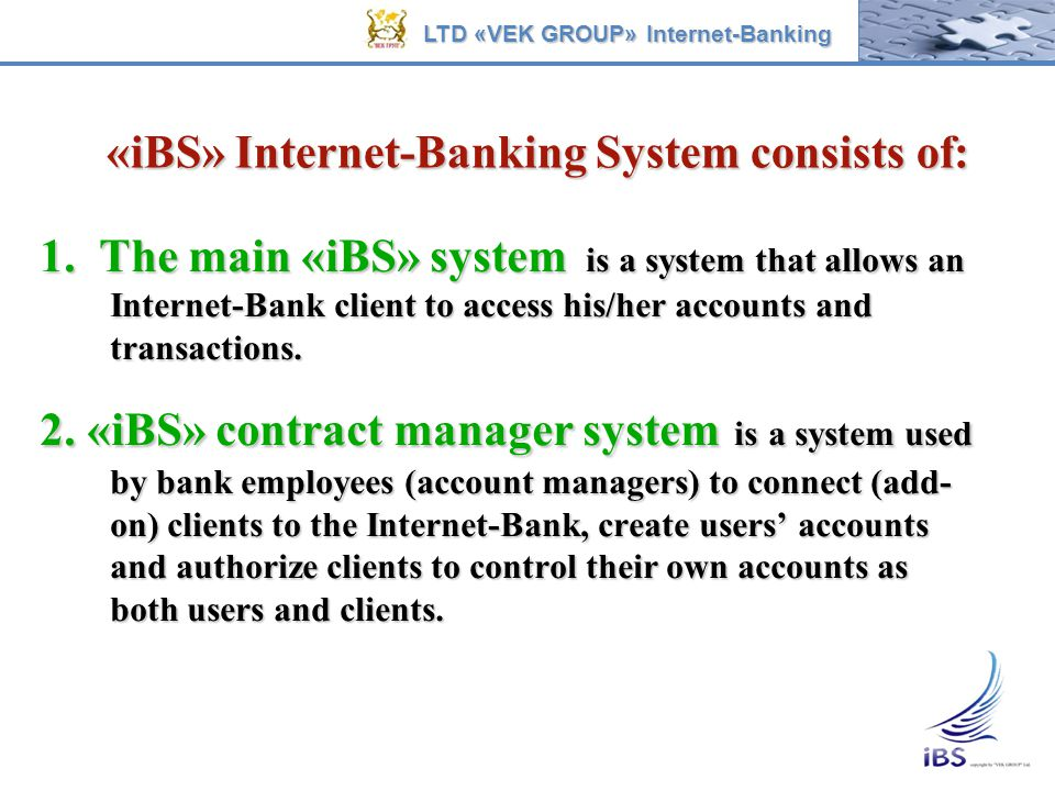 «iBS» Internet-Banking System consists of:
