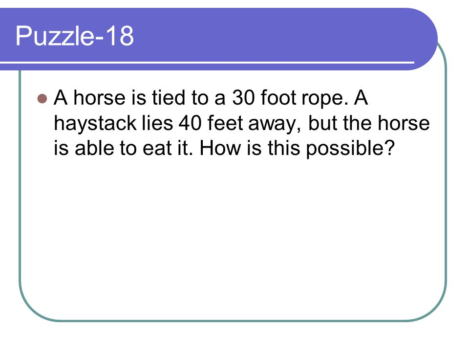 Puzzle-18 A horse is tied to a 30 foot rope.