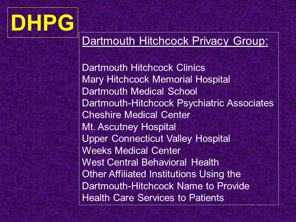DHPG Dartmouth Hitchcock Privacy Group: Dartmouth Hitchcock Clinics
