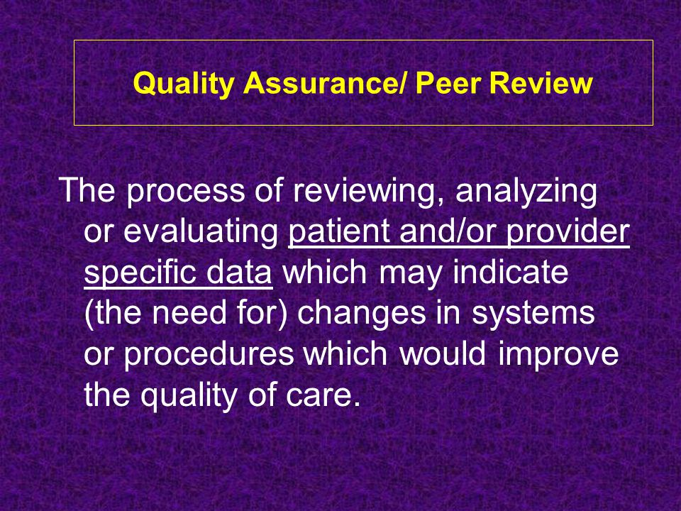 Quality Assurance/ Peer Review