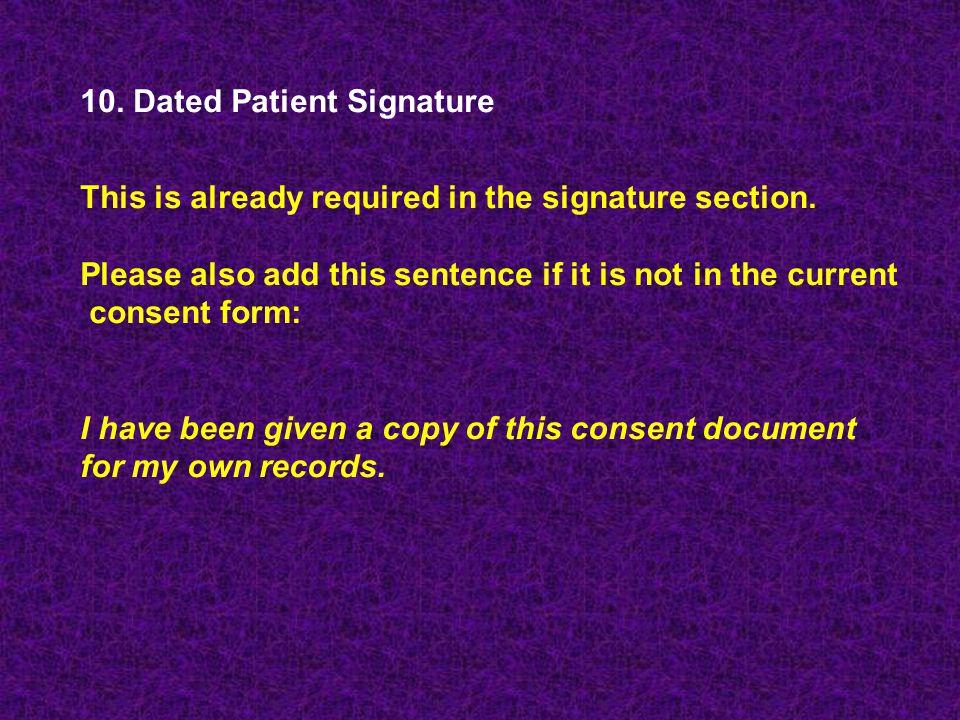 10. Dated Patient Signature