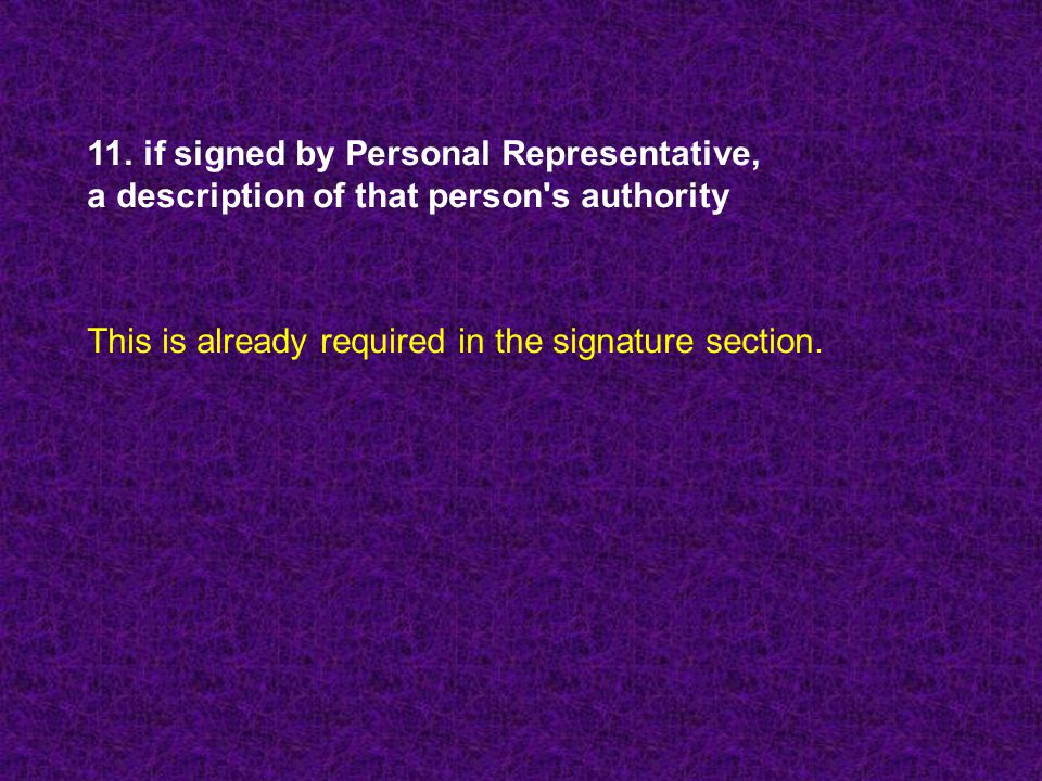11. if signed by Personal Representative,