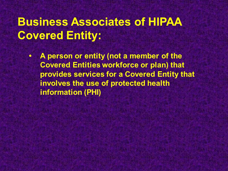 Business Associates of HIPAA Covered Entity: