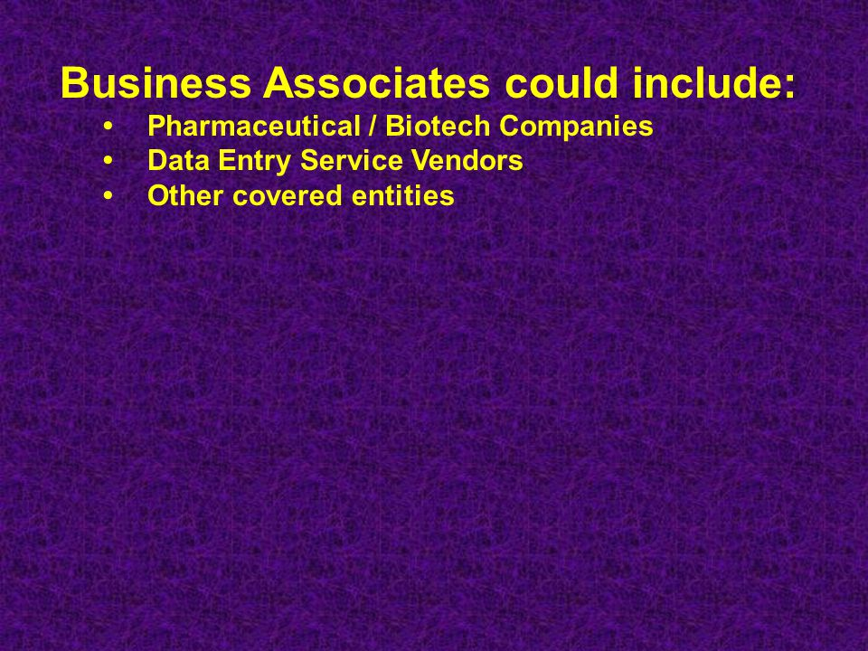 Business Associates could include: