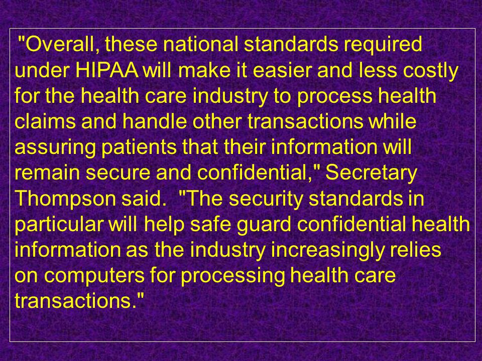 under HIPAA will make it easier and less costly