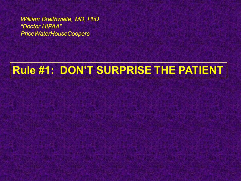 Rule #1: DON'T SURPRISE THE PATIENT