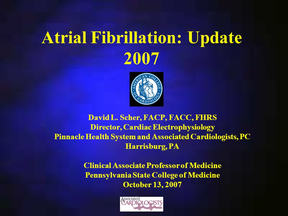 Atrial Fibrillation: Update 2007