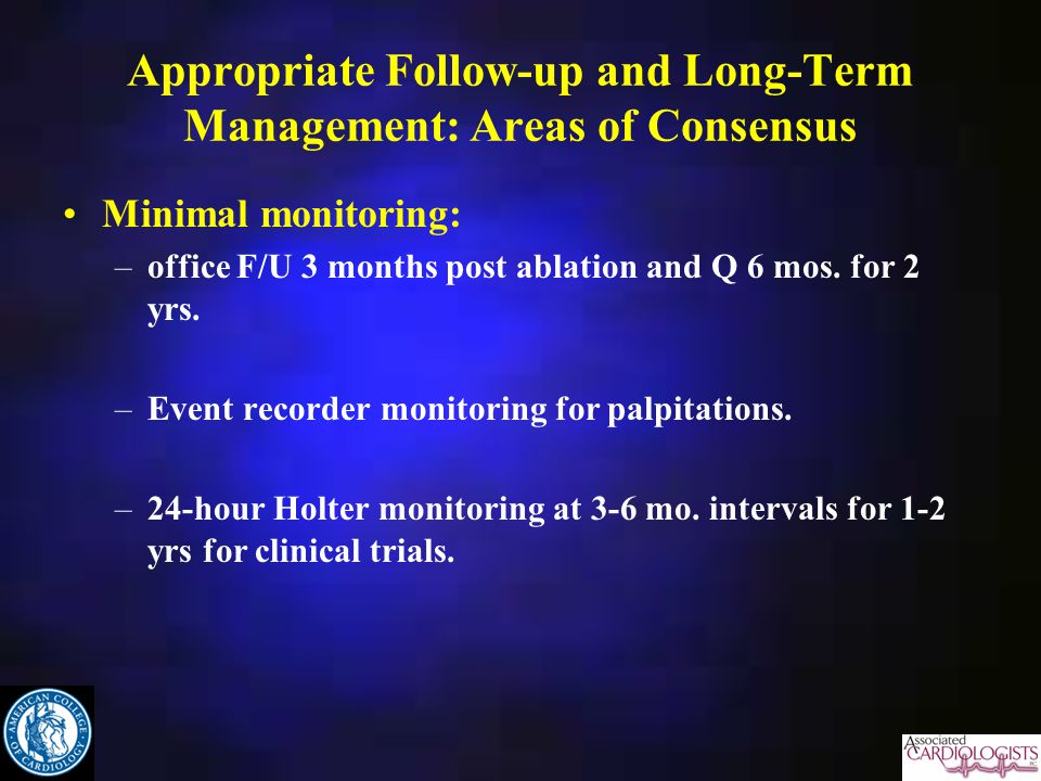 Appropriate Follow-up and Long-Term Management: Areas of Consensus