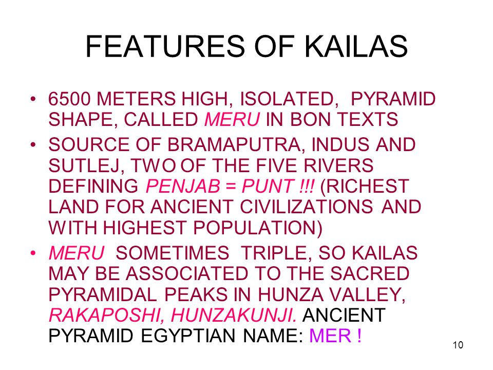 FEATURES OF KAILAS6500 METERS HIGH, ISOLATED, PYRAMID SHAPE, CALLED MERU IN BON TEXTS.