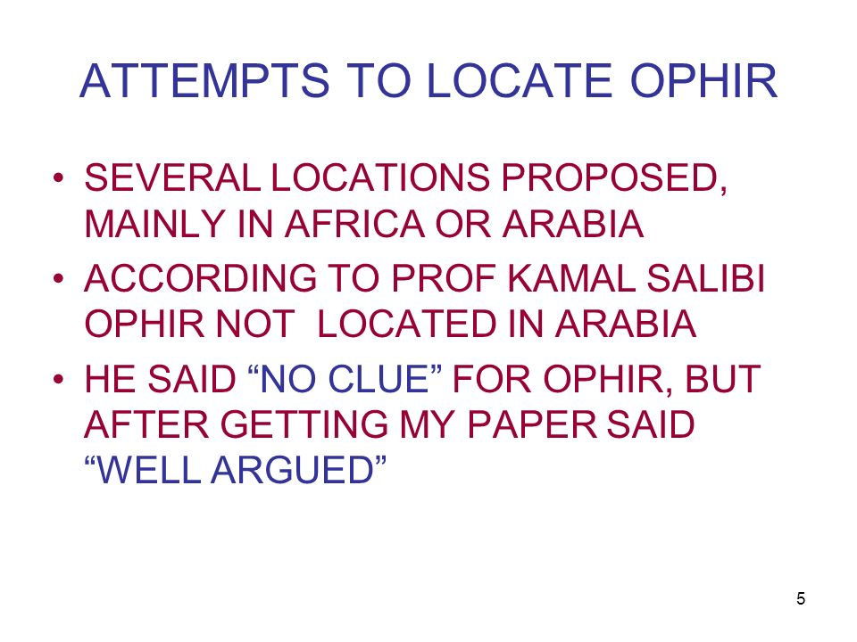 ATTEMPTS TO LOCATE OPHIR