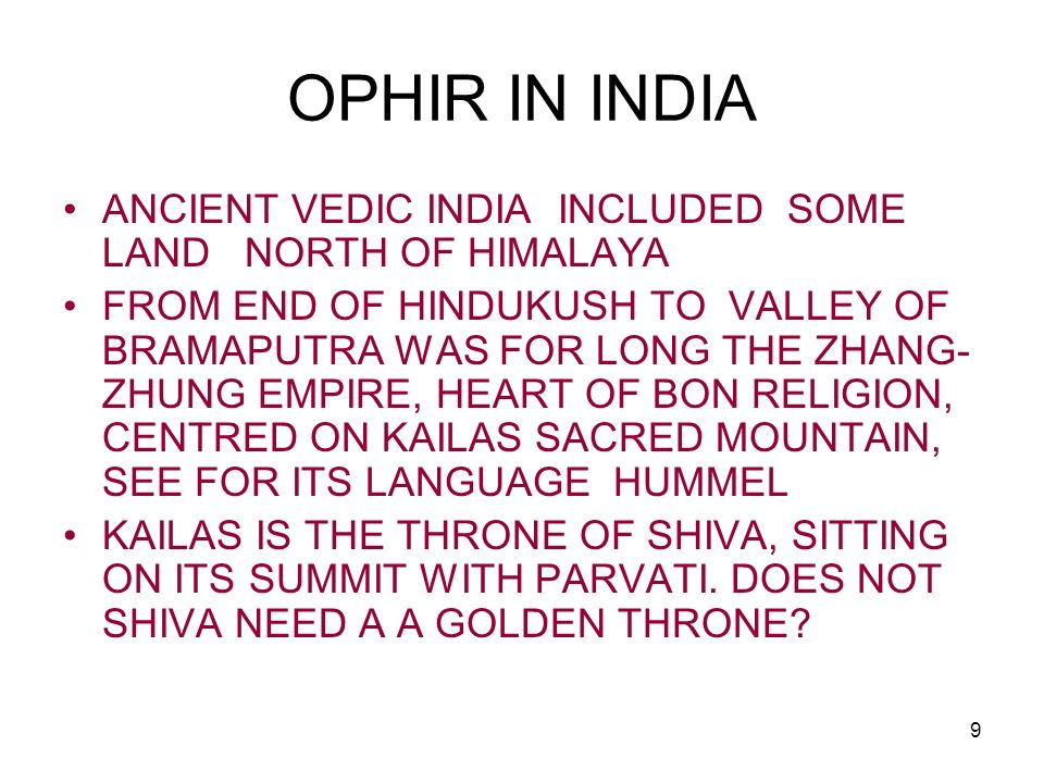 OPHIR IN INDIA ANCIENT VEDIC INDIA INCLUDED SOME LAND NORTH OF HIMALAYA.