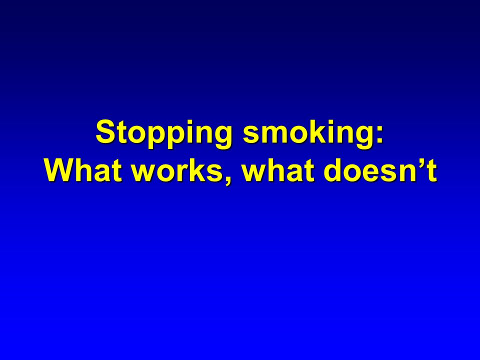 Stopping smoking: What works, what doesn't