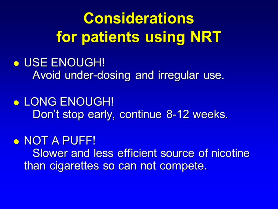 Considerations for patients using NRT