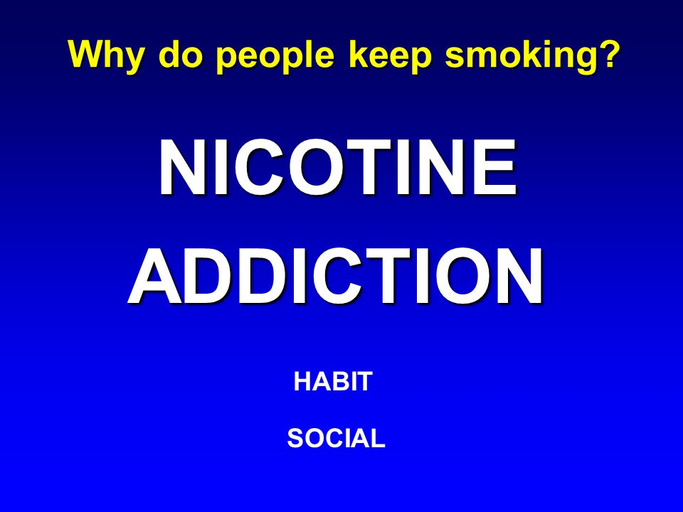 Why do people keep smoking