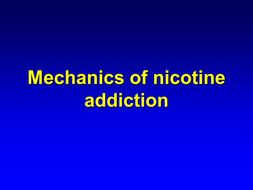 Mechanics of nicotine addiction