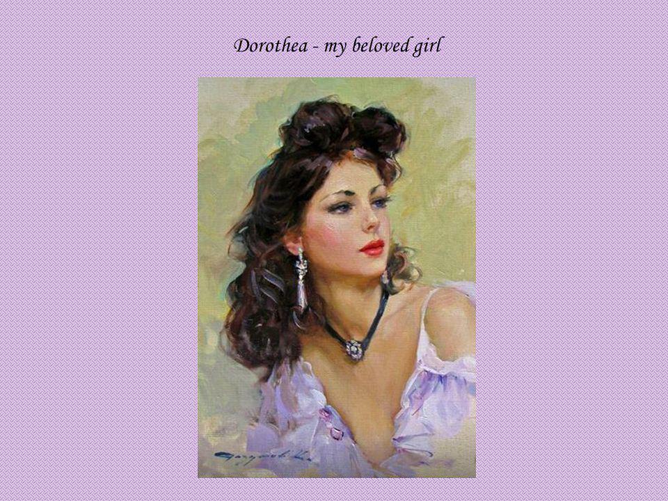 Dorothea - my beloved girl