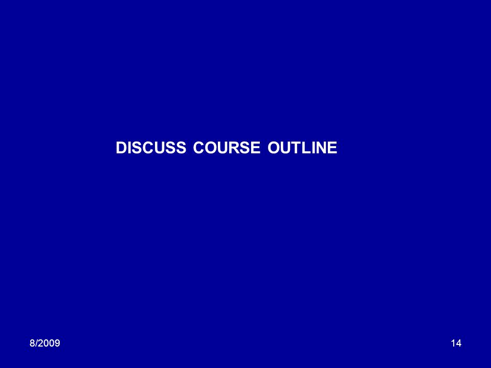 DISCUSS COURSE OUTLINE