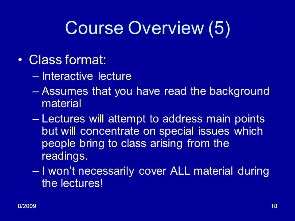 Course Overview (5) Class format: Interactive lecture