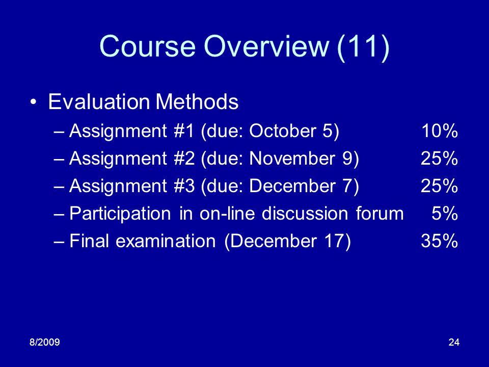Course Overview (11) Evaluation Methods