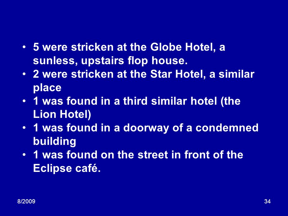 5 were stricken at the Globe Hotel, a sunless, upstairs flop house.