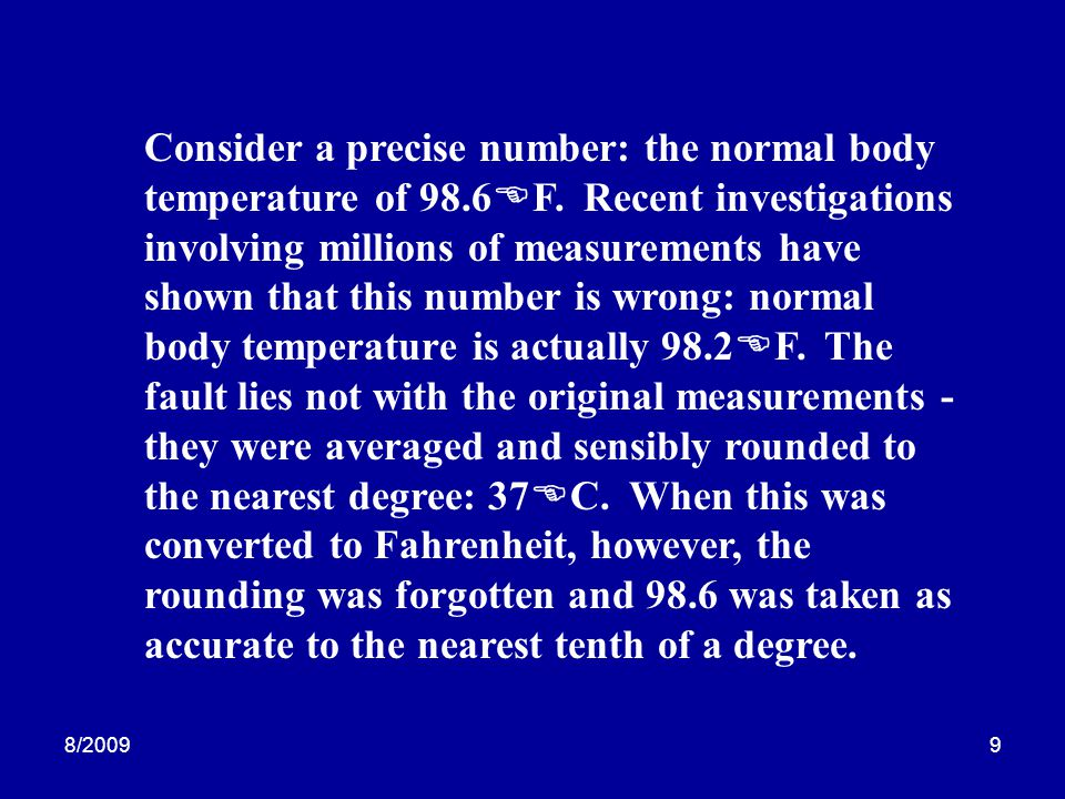Consider a precise number: the normal body temperature of 98. 6EF