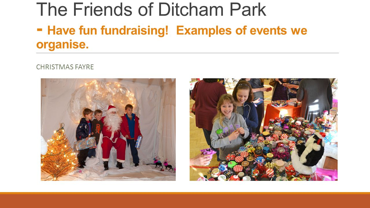 The Friends of Ditcham Park - Have fun fundraising