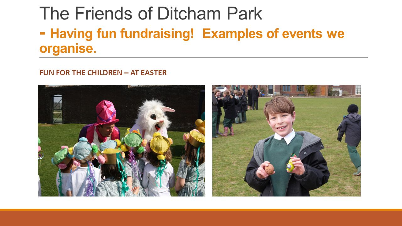 The Friends of Ditcham Park - Having fun fundraising