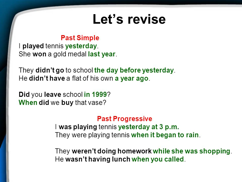 Let's revise I played tennis yesterday.