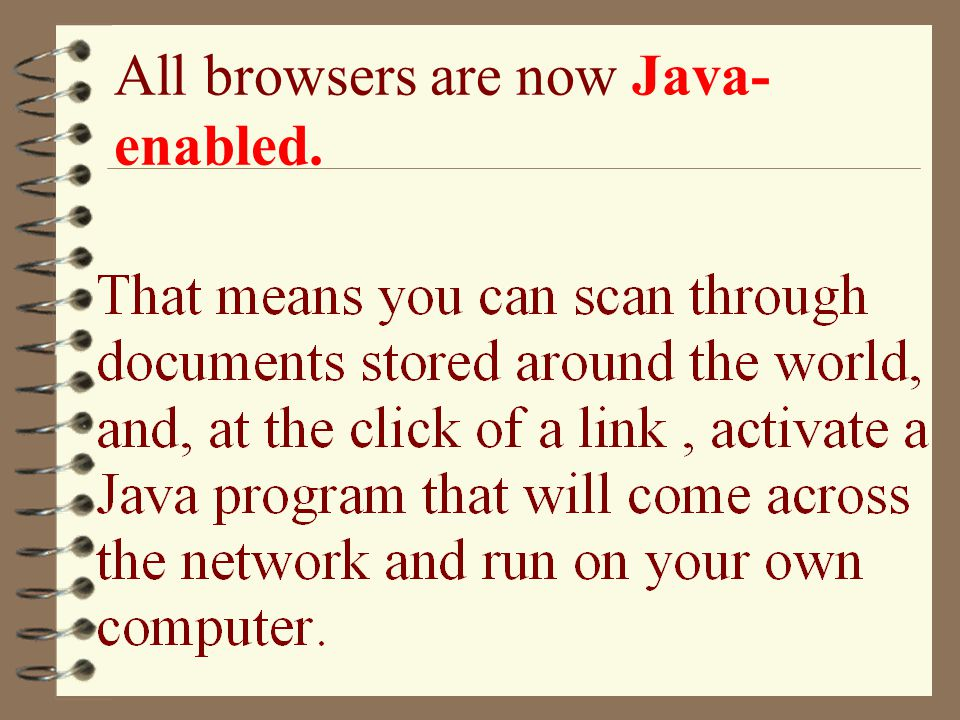 All browsers are now Java-enabled.