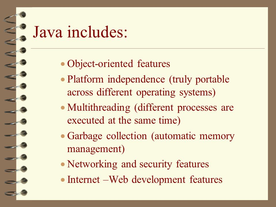 Java includes: Object-oriented features