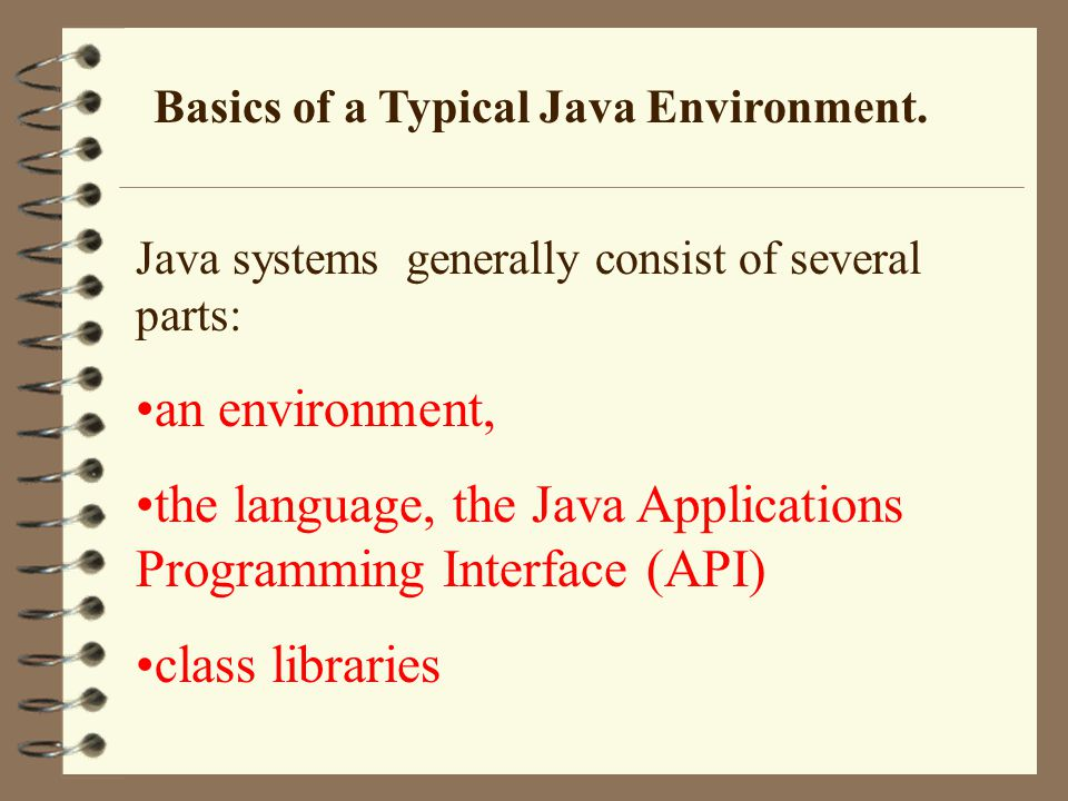 the language, the Java Applications Programming Interface (API)