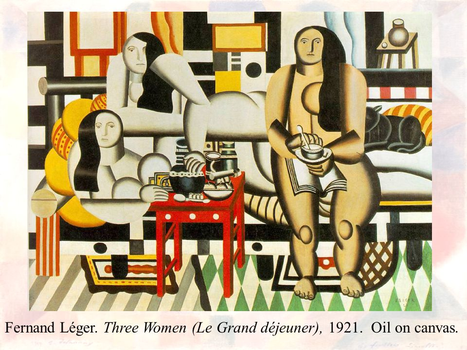 Fernand Léger. Three Women (Le Grand déjeuner), 1921. Oil on canvas.