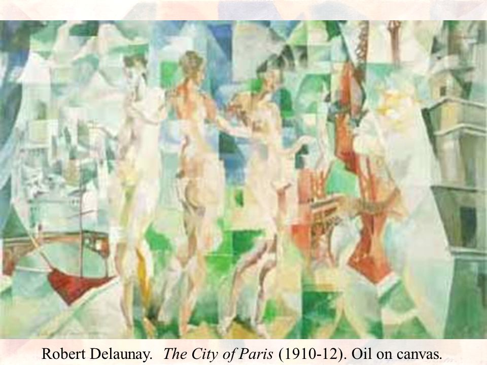 Robert Delaunay. The City of Paris (1910-12). Oil on canvas.