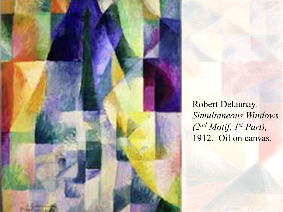 Robert Delaunay. Simultaneous Windows (2nd Motif, 1st Part), 1912. Oil on canvas.