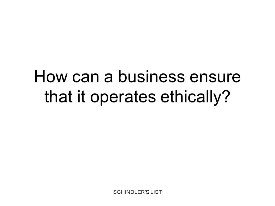 How can a business ensure that it operates ethically