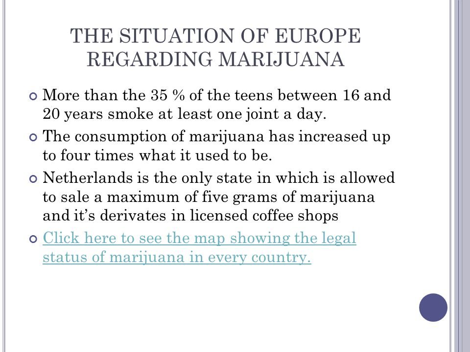 THE SITUATION OF EUROPE REGARDING MARIJUANA