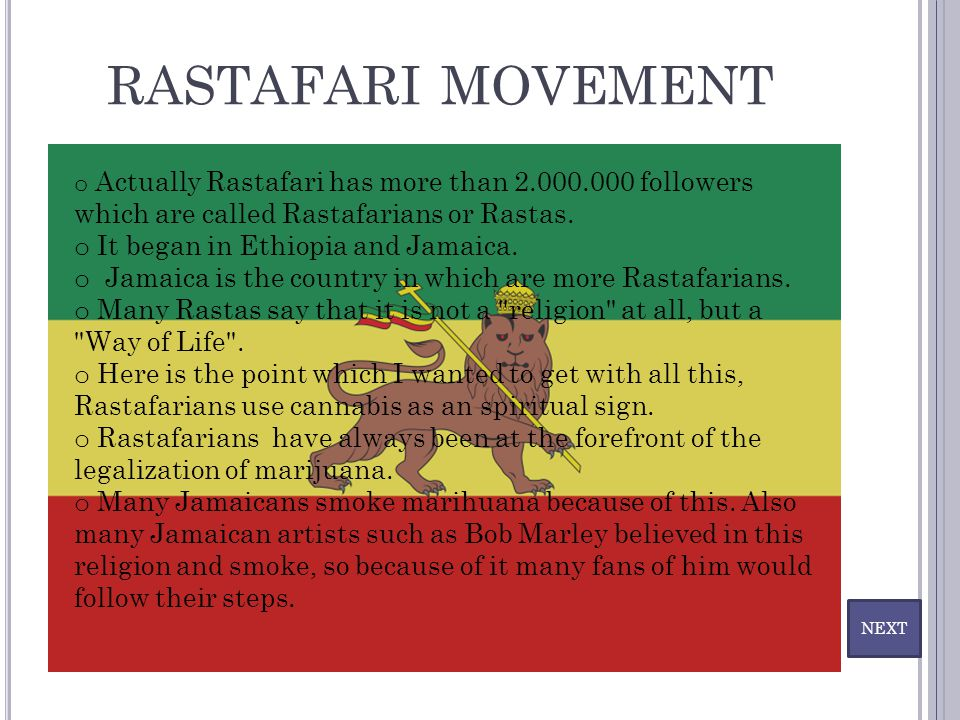 RASTAFARI MOVEMENT It began in Ethiopia and Jamaica.