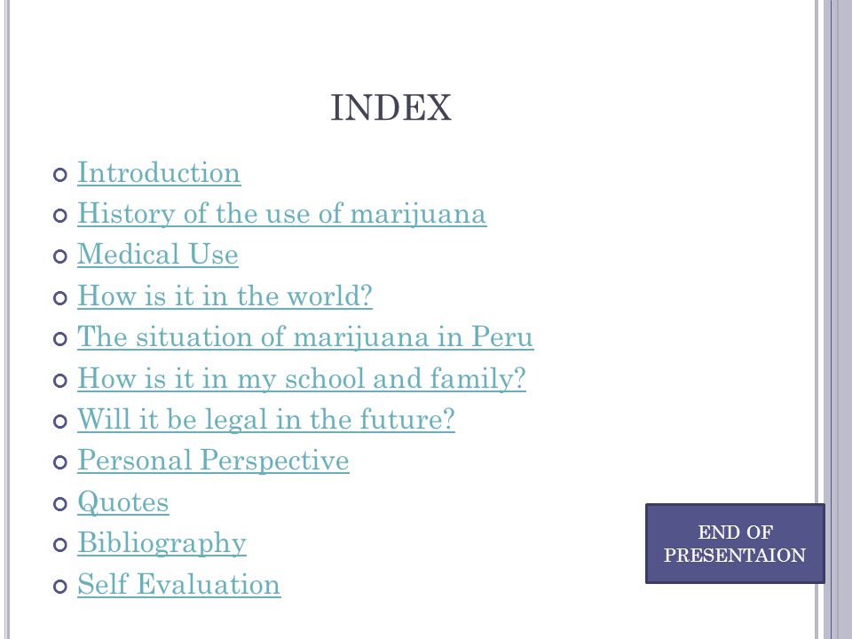INDEX Introduction History of the use of marijuana Medical Use