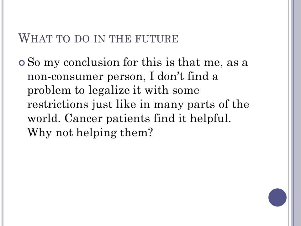 What to do in the future