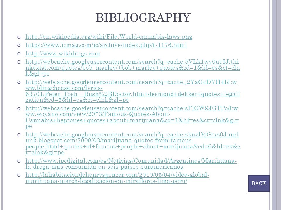 BIBLIOGRAPHY http://en.wikipedia.org/wiki/File:World-cannabis-laws.png